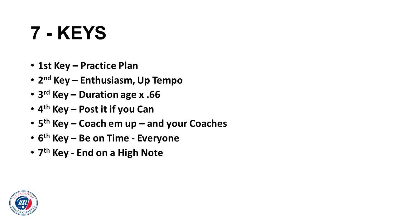 7 - KEYS 1st Key – Practice Plan 2nd Key – Enthusiasm, Up Tempo
