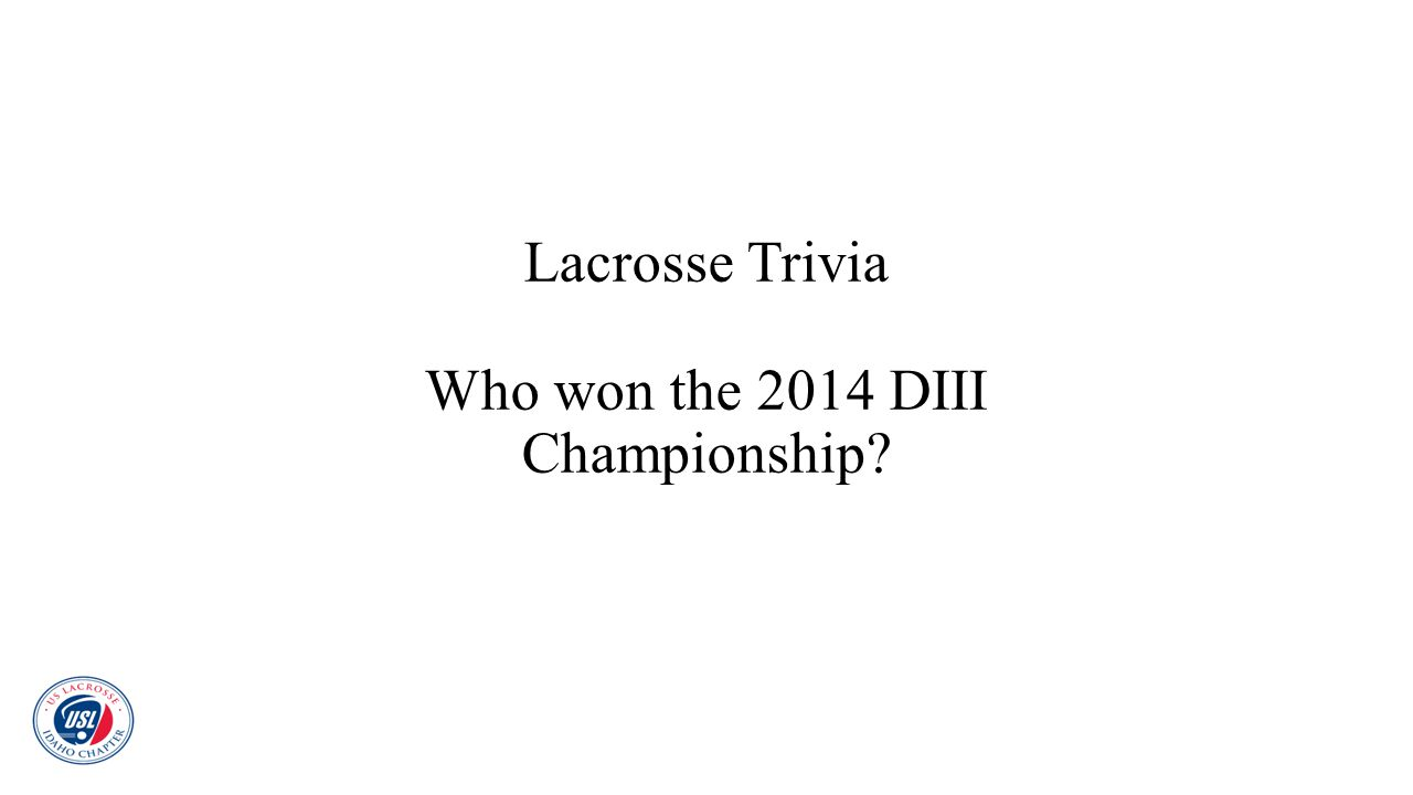 Lacrosse Trivia Who won the 2014 DIII Championship