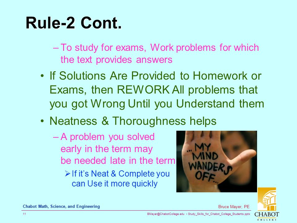 Rule-2 Cont. To study for exams, Work problems for which the text provides answers.