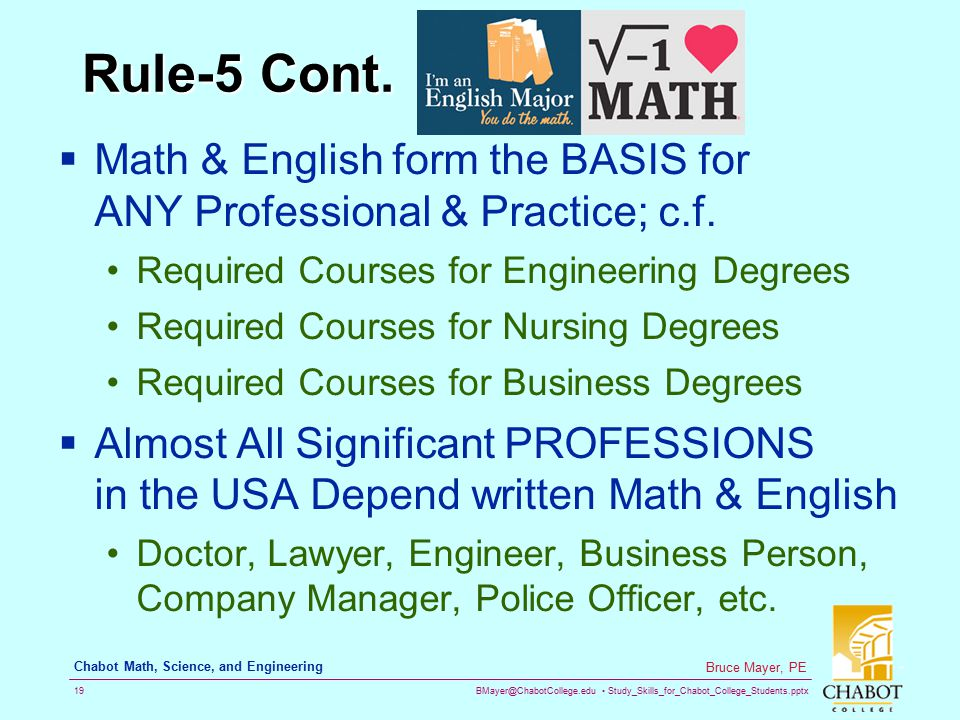 Rule-5 Cont. Math & English form the BASIS for ANY Professional & Practice; c.f. Required Courses for Engineering Degrees.