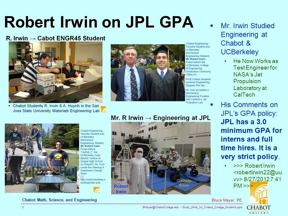 Robert Irwin on JPL GPA Mr. Irwin Studied Engineering at Chabot & UCBerkeley.