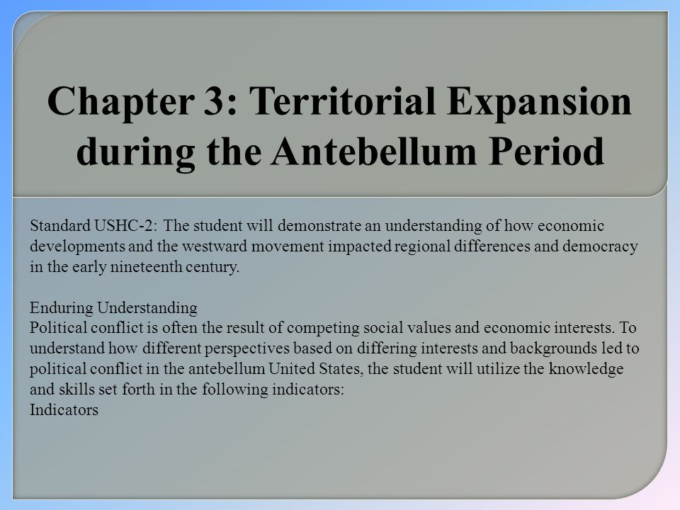 Chapter 3: Territorial Expansion during the Antebellum Period