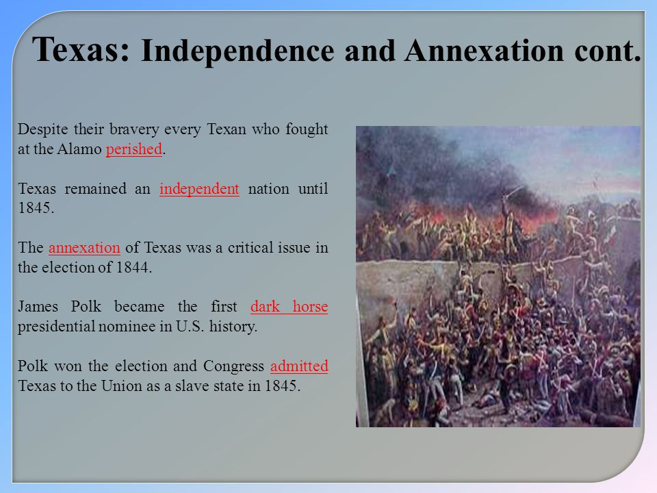 Texas: Independence and Annexation cont.