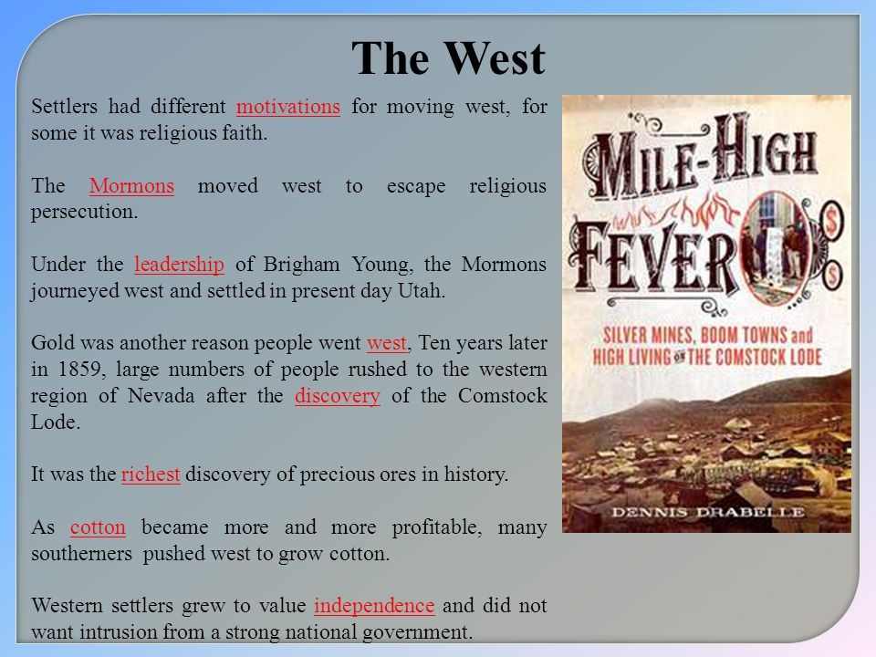 The West Settlers had different motivations for moving west, for some it was religious faith.