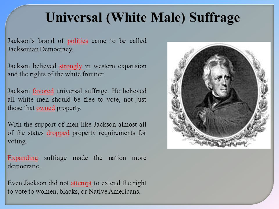 Universal (White Male) Suffrage