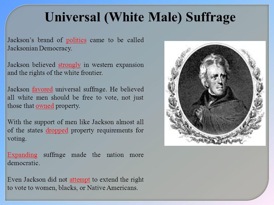 Universal (White Male) Suffrage