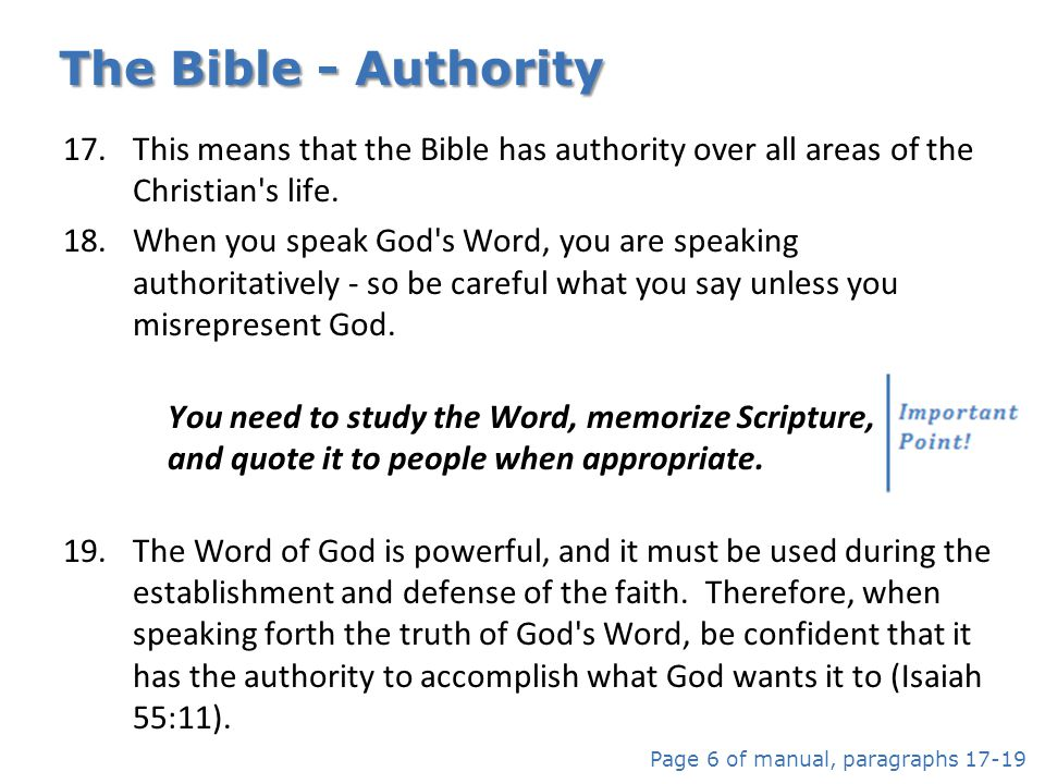 The Bible - Authority This means that the Bible has authority over all areas of the Christian s life.