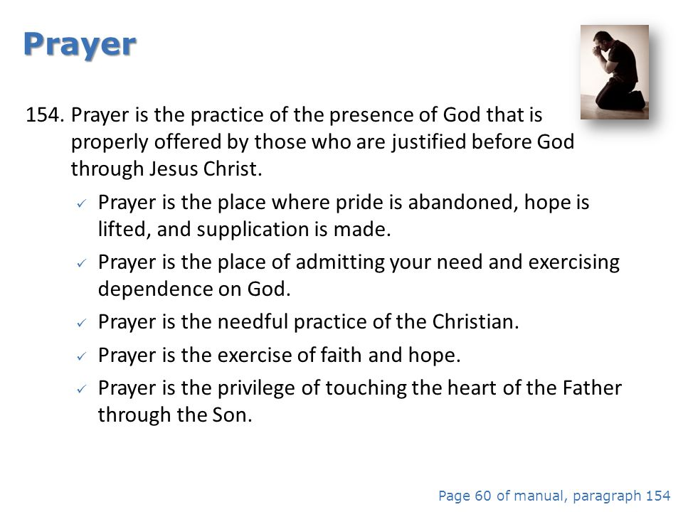 Prayer is the needful practice of the Christian.