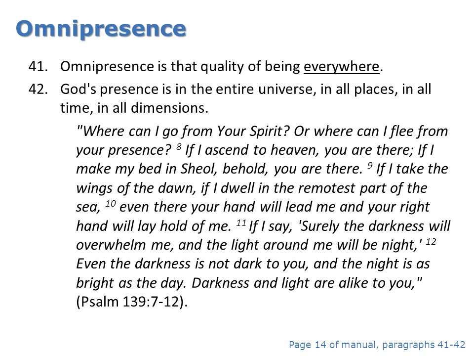 Omnipresence is that quality of being everywhere.