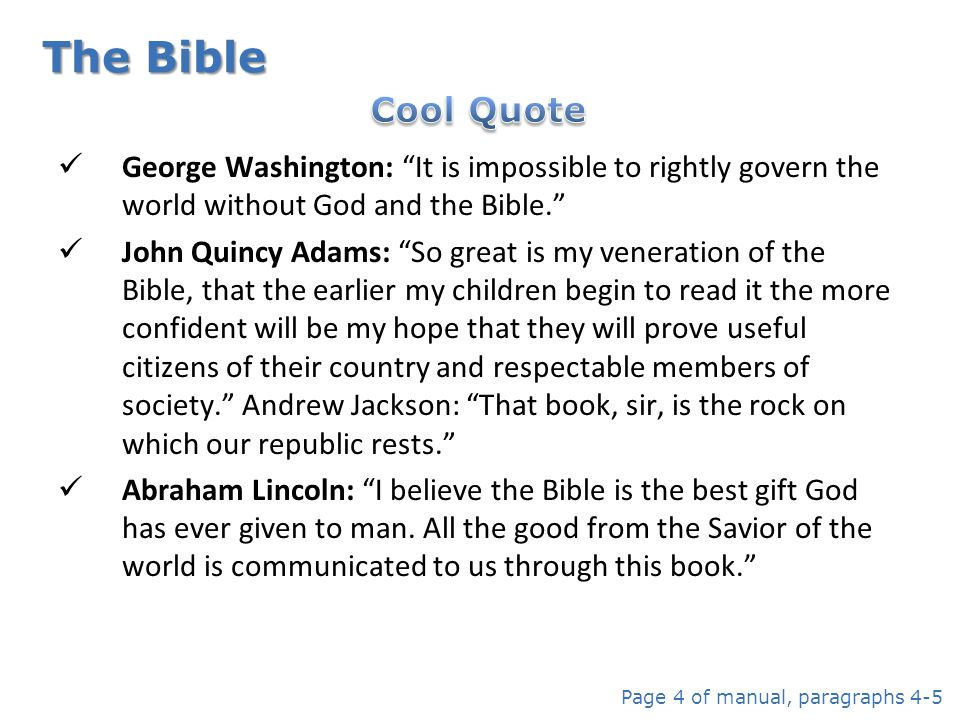 The Bible George Washington: It is impossible to rightly govern the world without God and the Bible.