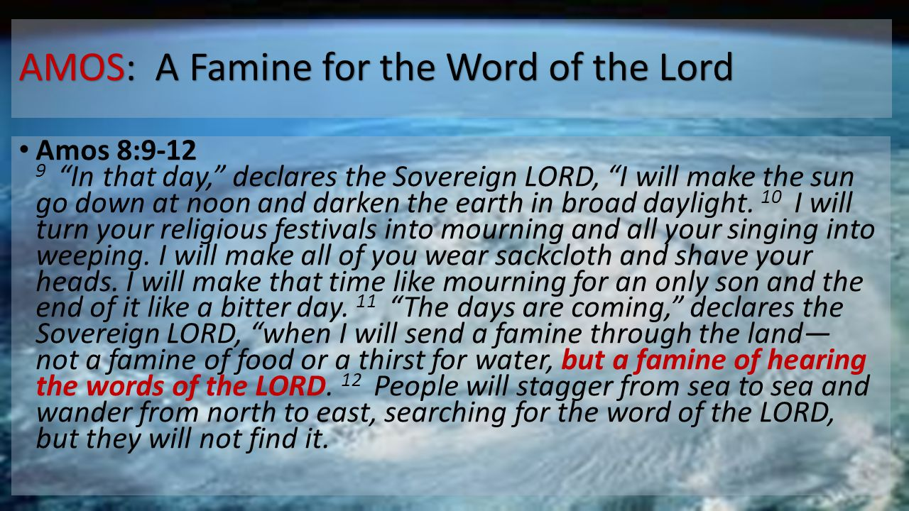 AMOS: A Famine for the Word of the Lord
