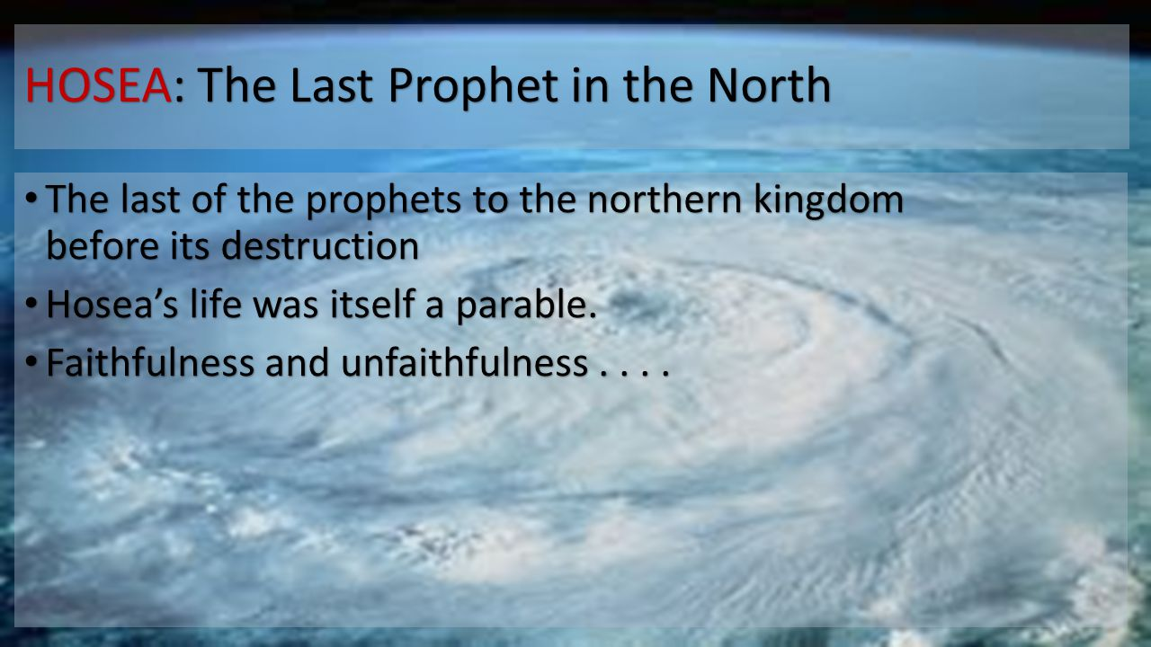 HOSEA: The Last Prophet in the North