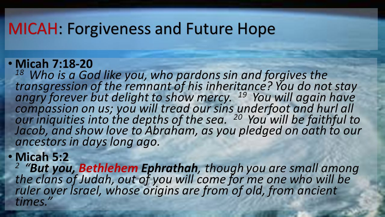 MICAH: Forgiveness and Future Hope