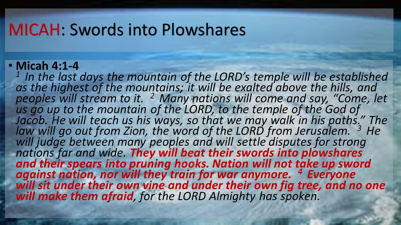 MICAH: Swords into Plowshares