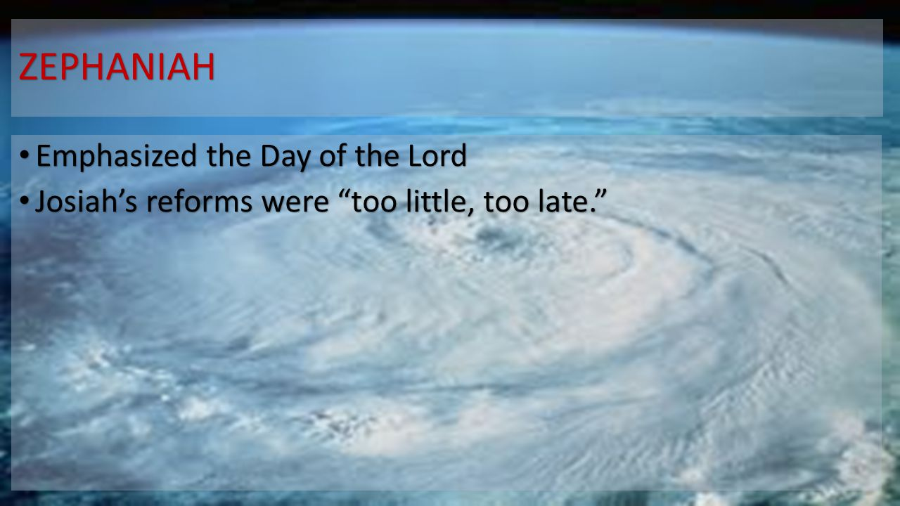 ZEPHANIAH Emphasized the Day of the Lord
