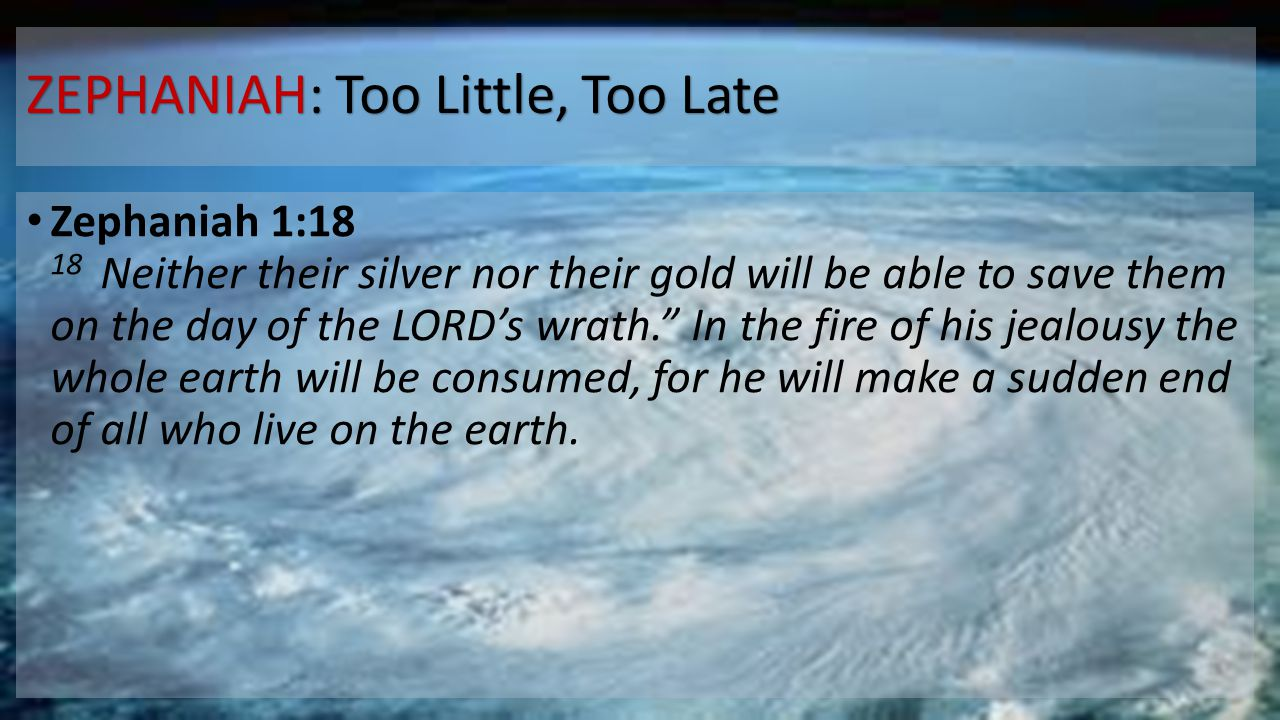 ZEPHANIAH: Too Little, Too Late