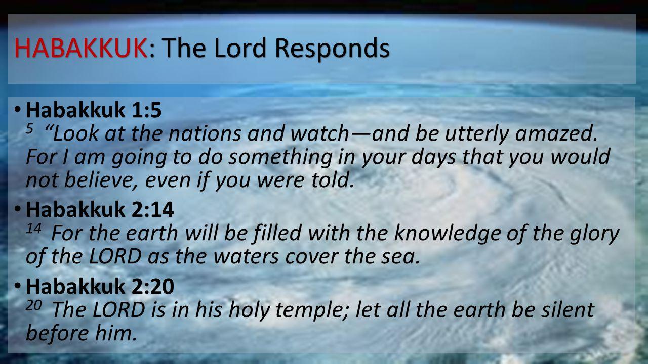 HABAKKUK: The Lord Responds