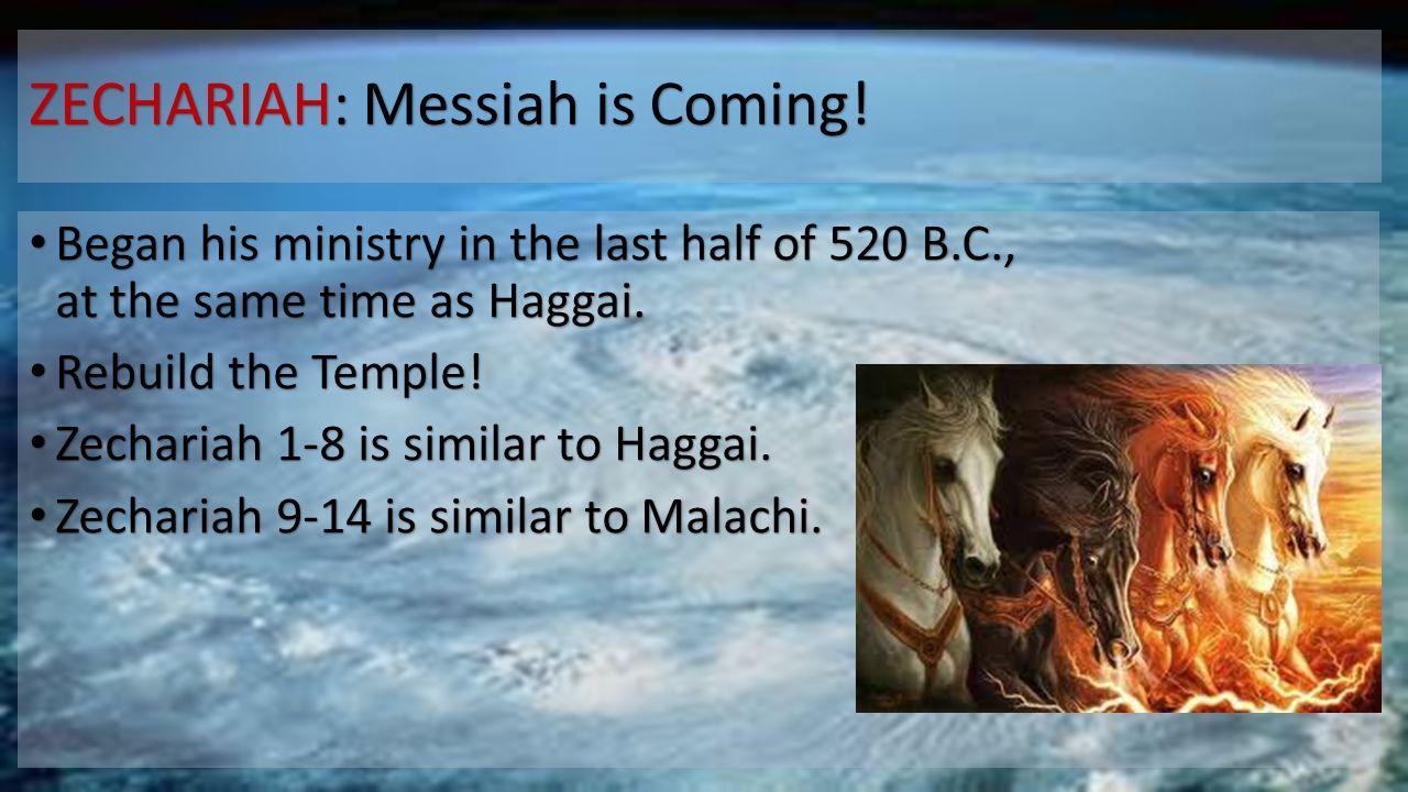 ZECHARIAH: Messiah is Coming!