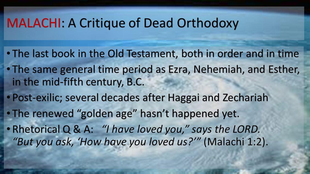 MALACHI: A Critique of Dead Orthodoxy