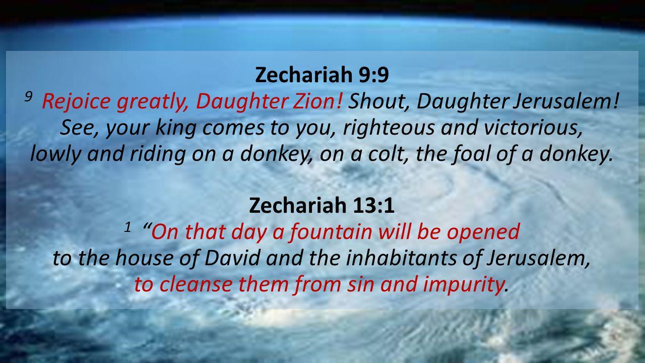 Zechariah 9:9 9 Rejoice greatly, Daughter Zion