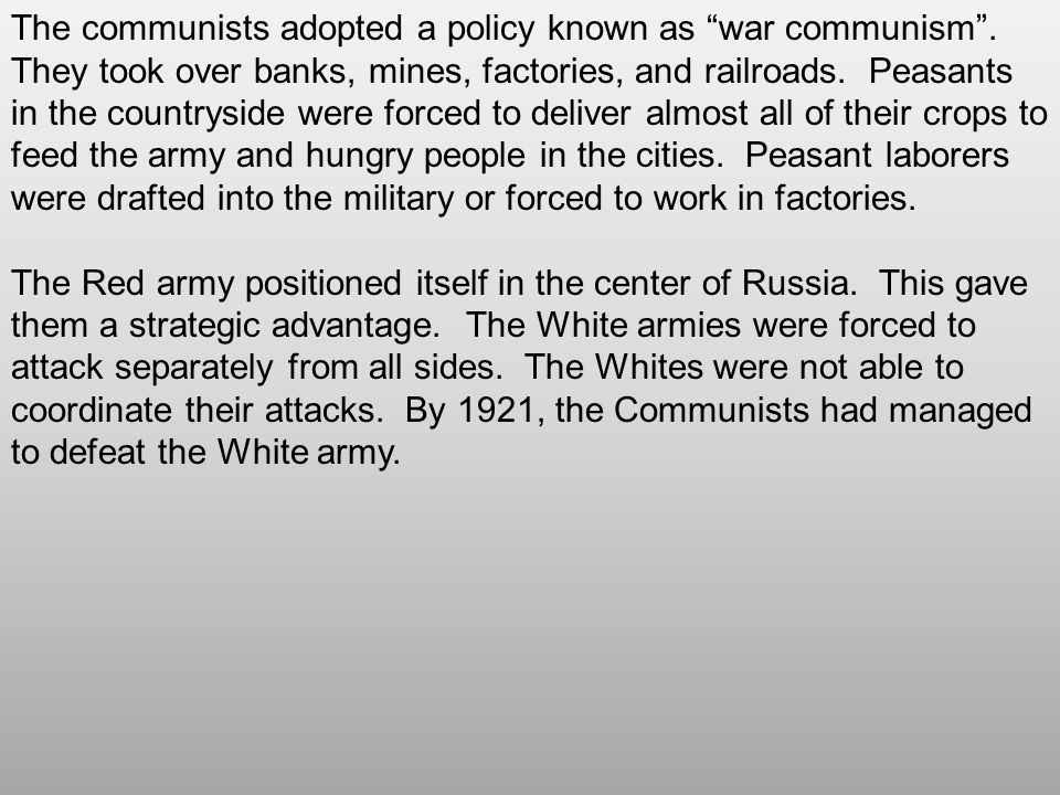 The communists adopted a policy known as war communism