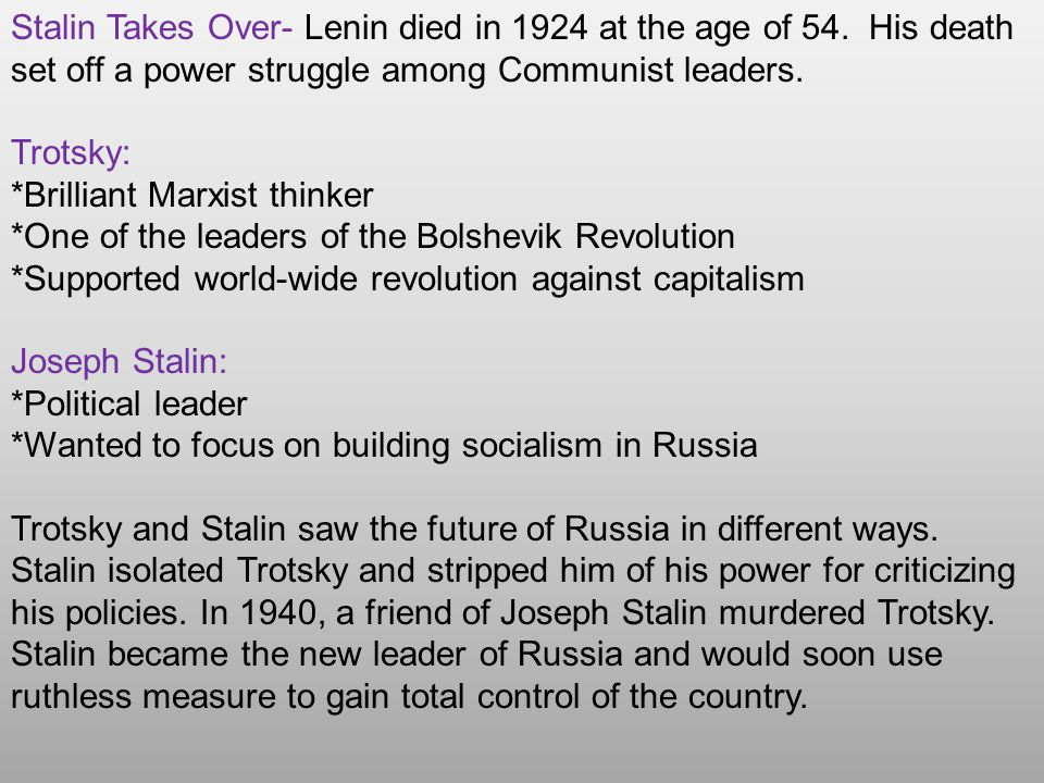 Stalin Takes Over- Lenin died in 1924 at the age of 54