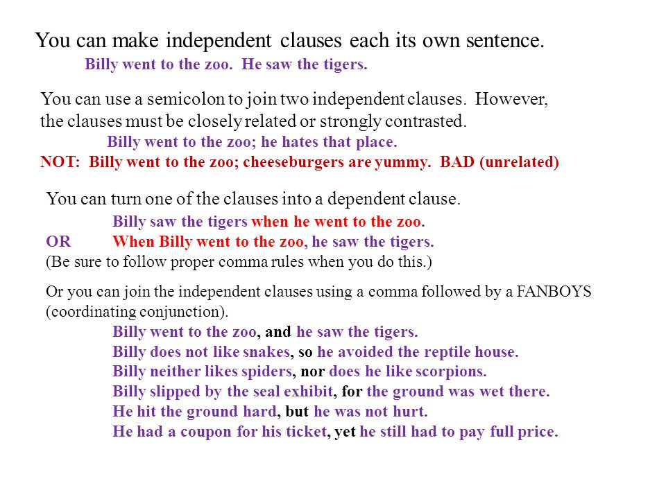 You can make independent clauses each its own sentence.