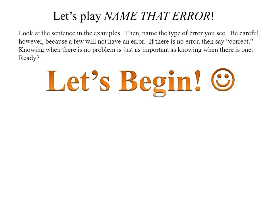 Let's Begin!  Let's play NAME THAT ERROR!