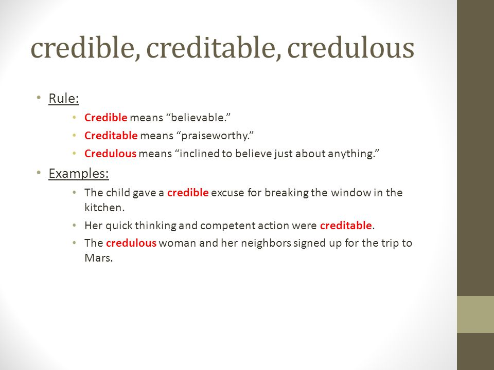 credible, creditable, credulous