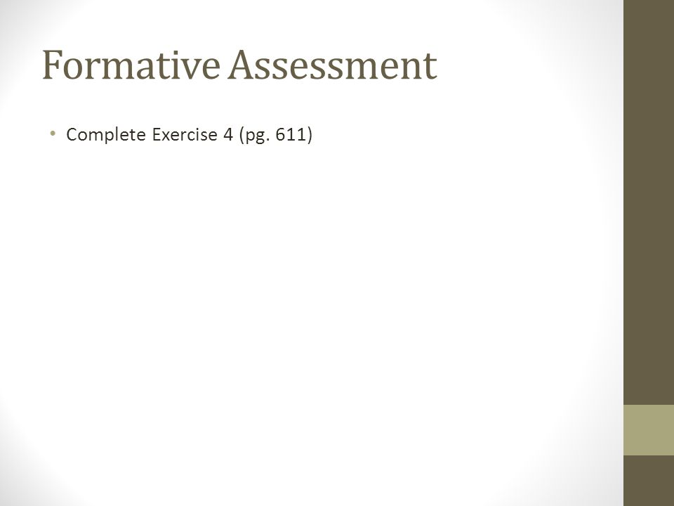 Formative Assessment Complete Exercise 4 (pg. 611)