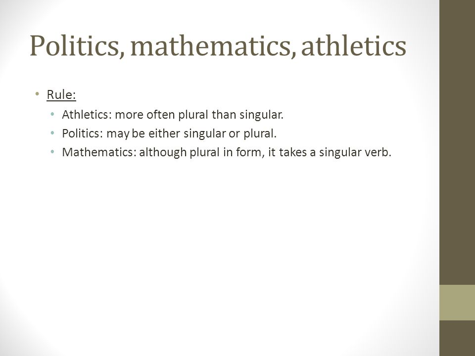 Politics, mathematics, athletics