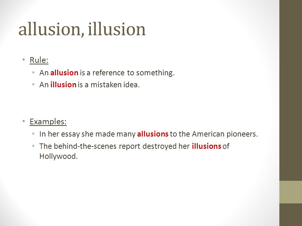 allusion, illusion Rule: Examples: