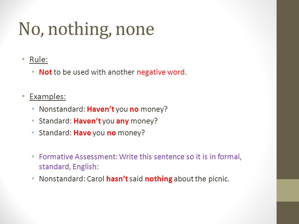 No, nothing, none Rule: Examples: