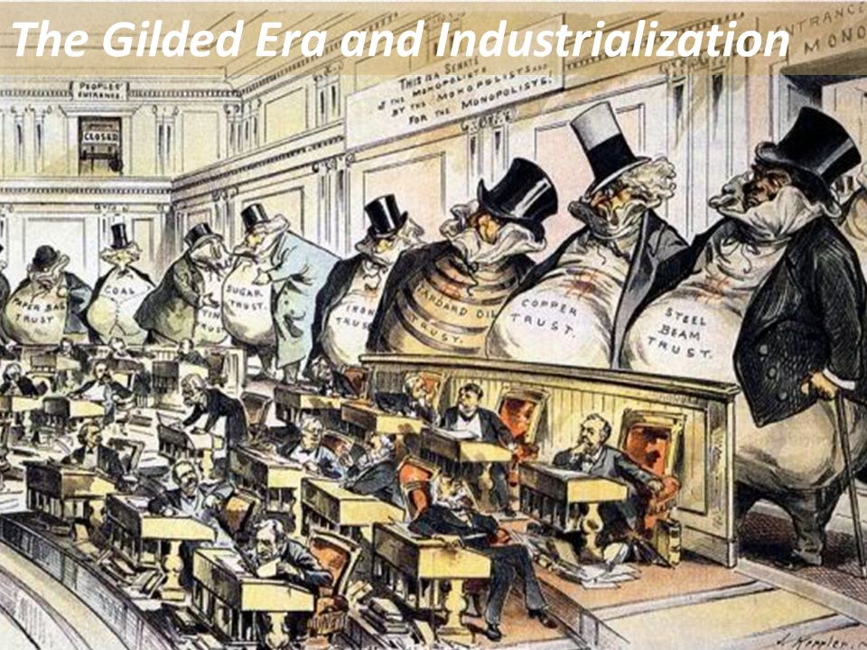 The Gilded Era and Industrialization
