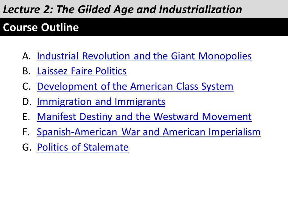 Lecture 2: The Gilded Age and Industrialization Course Outline