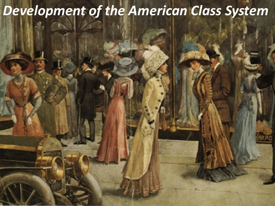 Development of the American Class System