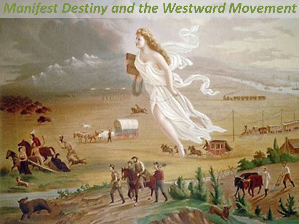 Manifest Destiny and the Westward Movement