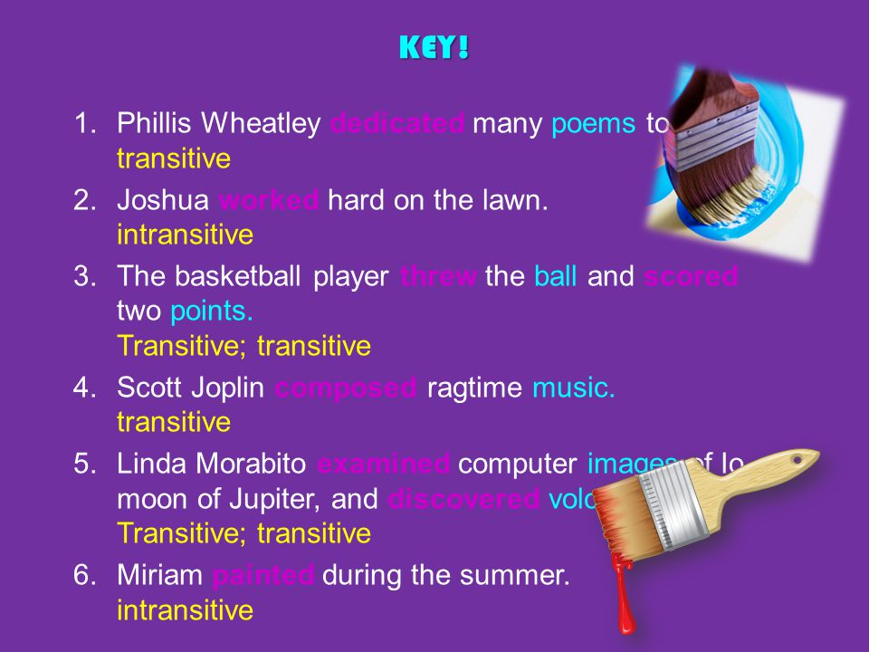 KEY! Phillis Wheatley dedicated many poems to friends. transitive