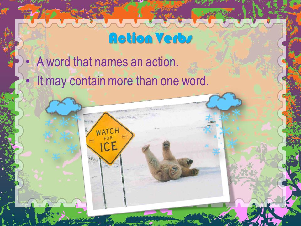 A word that names an action. It may contain more than one word.