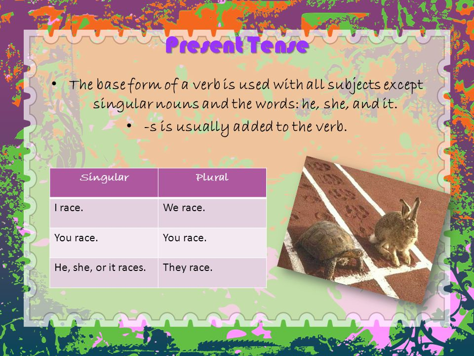 -s is usually added to the verb.