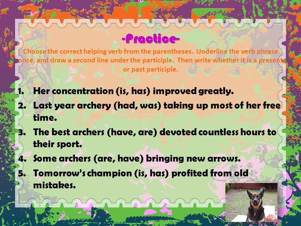 -Practice- Choose the correct helping verb from the parentheses