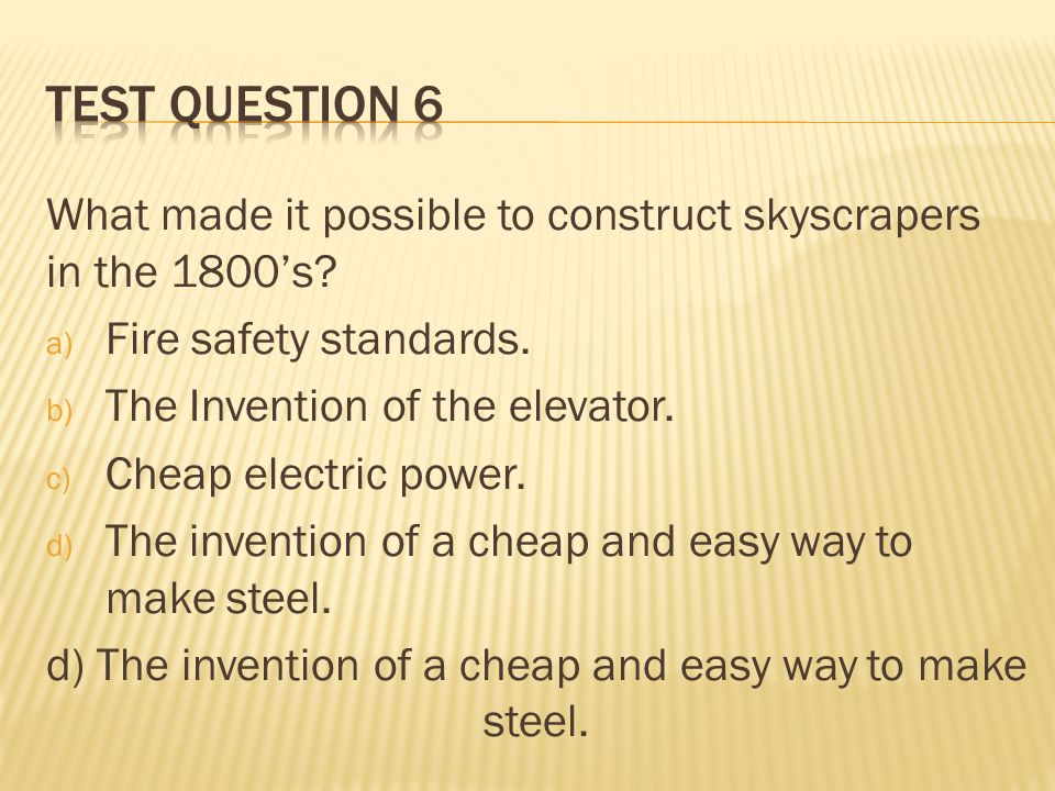 d) The invention of a cheap and easy way to make steel.