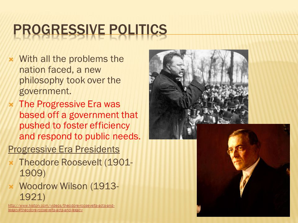 Progressive Politics With all the problems the nation faced, a new philosophy took over the government.