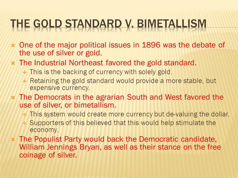 The gold Standard v. bimetallism