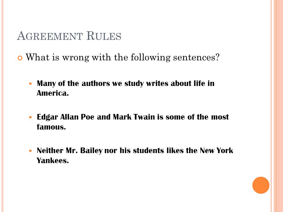 Agreement Rules What is wrong with the following sentences