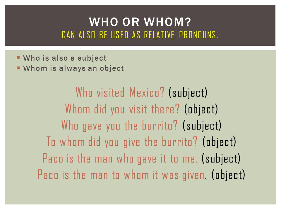 Who Or Whom Can also be used as relative pronouns.