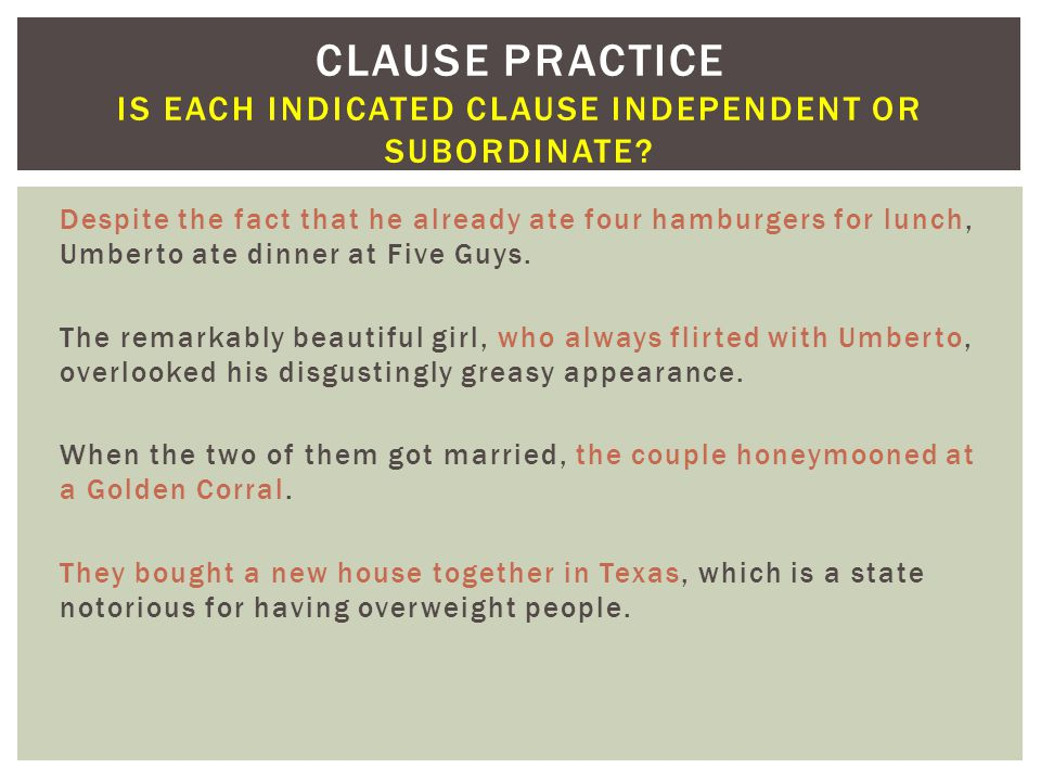 Clause practice is each indicated clause independent or subordinate