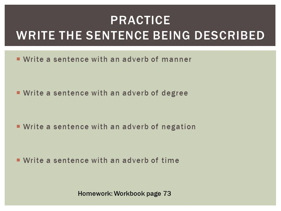 Practice Write the sentence being described