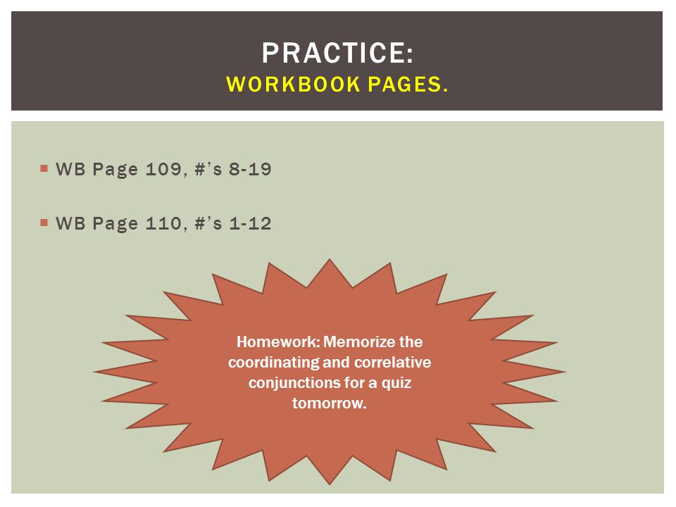 Practice: Workbook Pages.