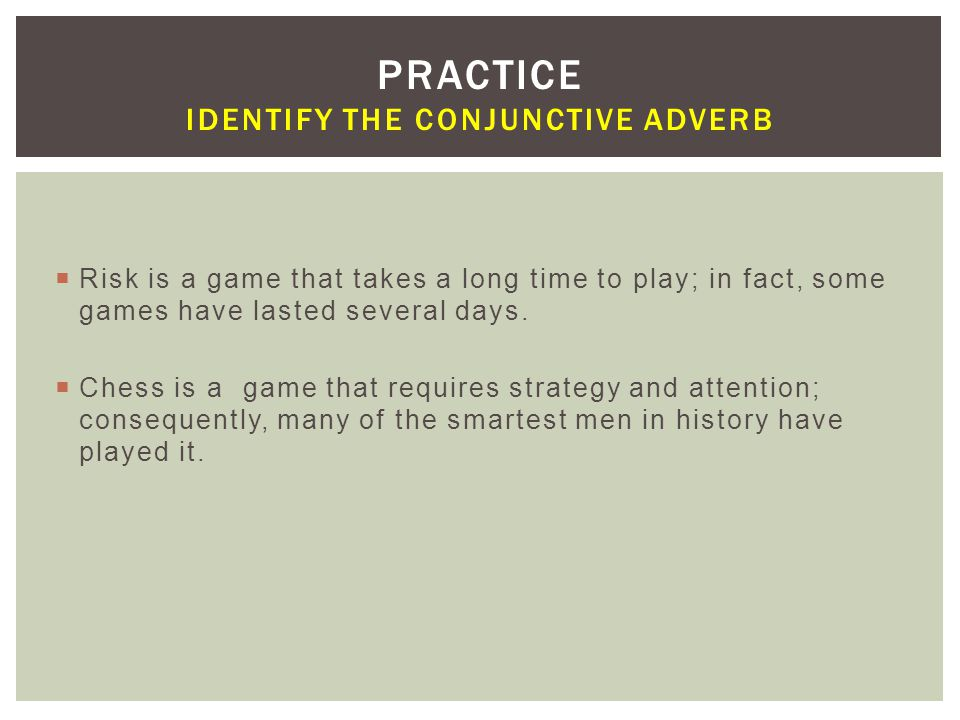 Practice Identify the Conjunctive Adverb